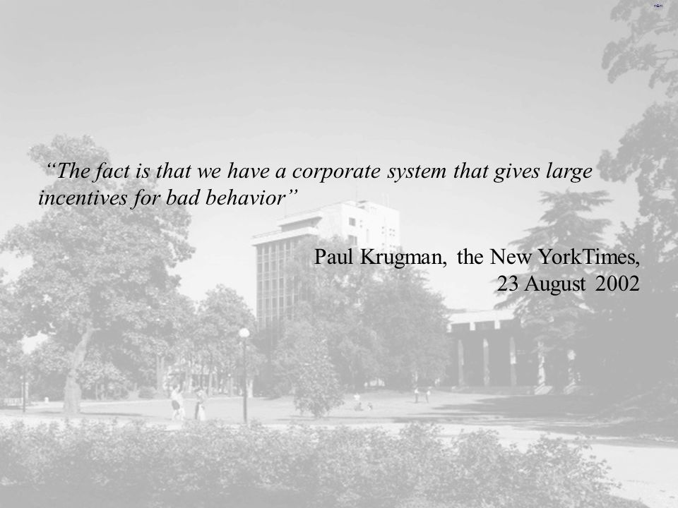 The fact is that we have a corporate system that gives large incentives for bad behavior
