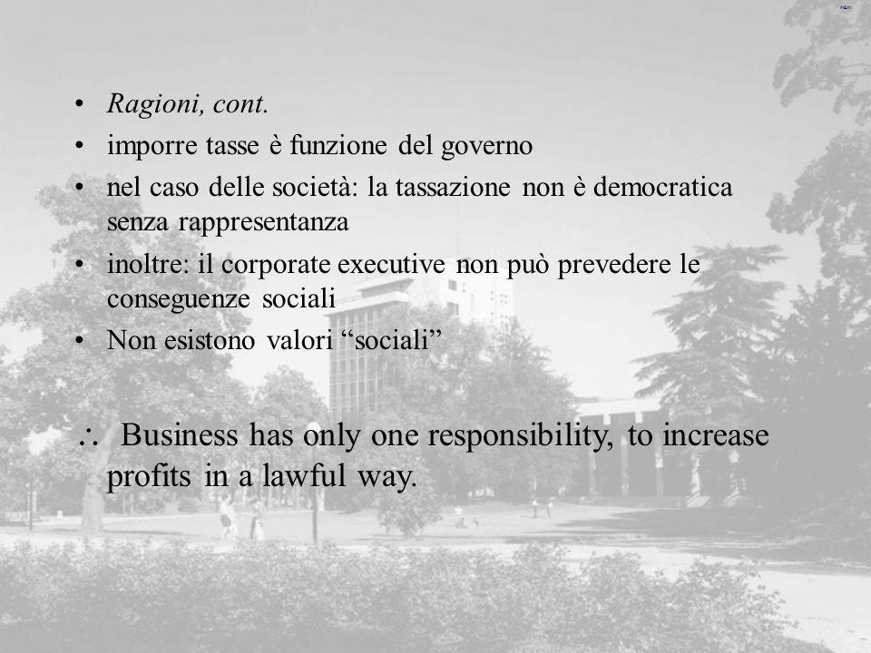 Ragioni, cont. imporre tasse è funzione del governo. nel caso delle società: la tassazione non è democratica senza rappresentanza.
