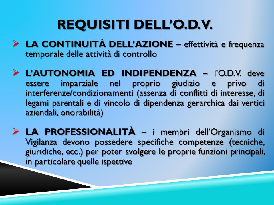 REQUISITI DELL'O.D.V. La continuità dell'azione – effettività e frequenza temporale delle attività di controllo.