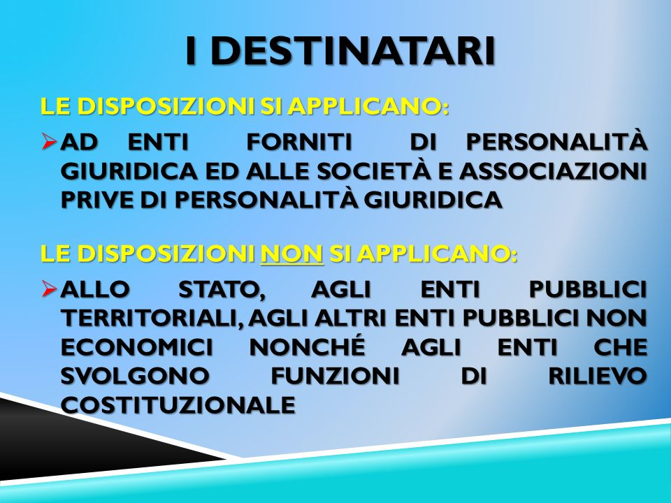 I Destinatari Le disposizioni si applicano: