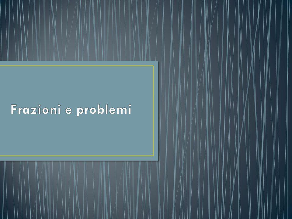 Frazioni e problemi