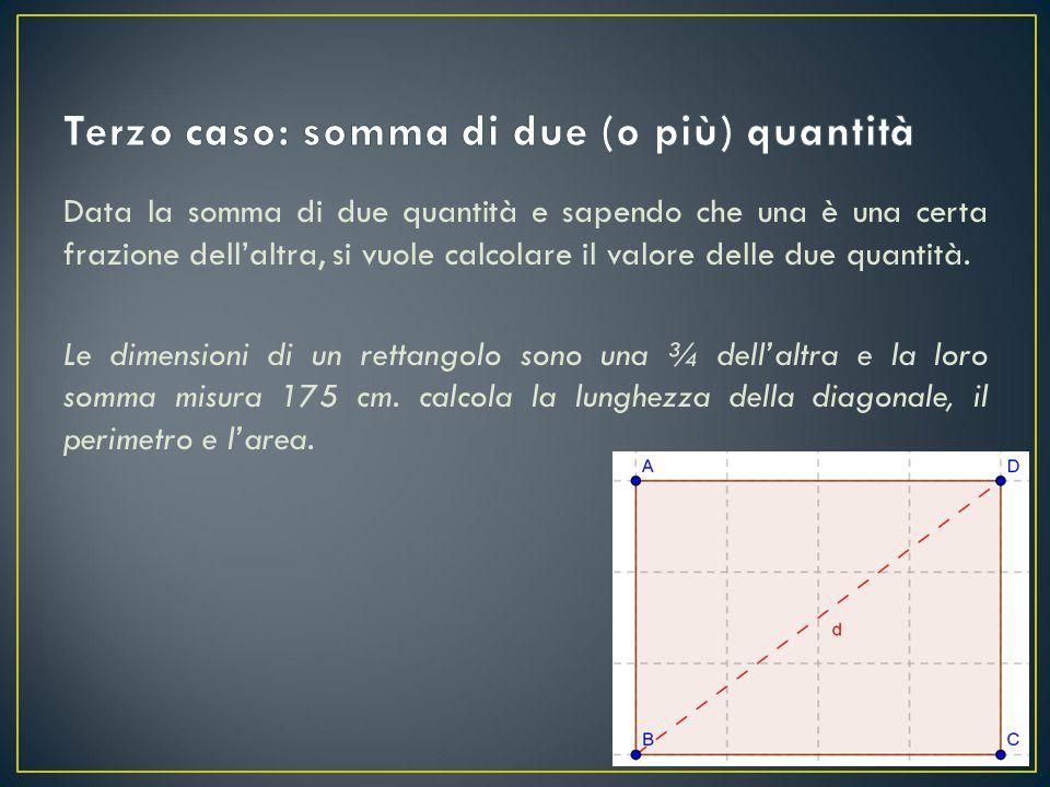 Terzo caso: somma di due (o più) quantità