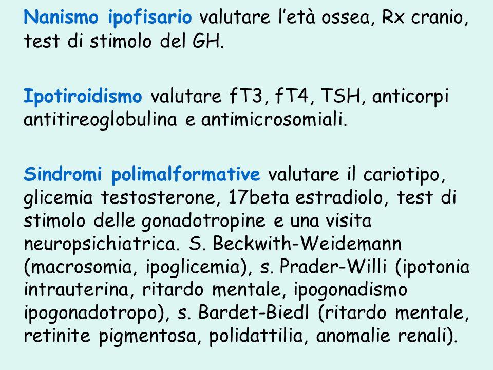 Nanismo ipofisario valutare l'età ossea, Rx cranio, test di stimolo del GH.