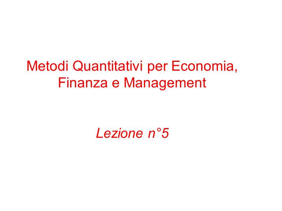 Metodi Quantitativi per Economia, Finanza e Management Lezione n°5