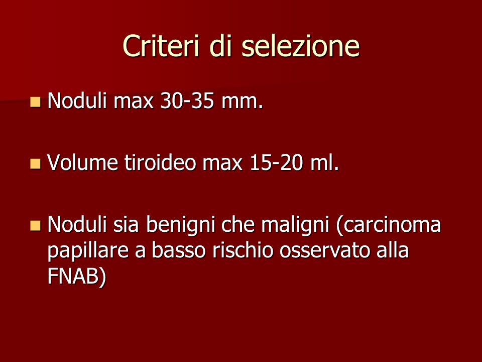 Criteri di selezione Noduli max 30-35 mm.
