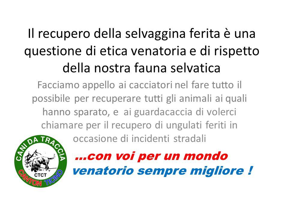 Il recupero della selvaggina ferita è una questione di etica venatoria e di rispetto della nostra fauna selvatica