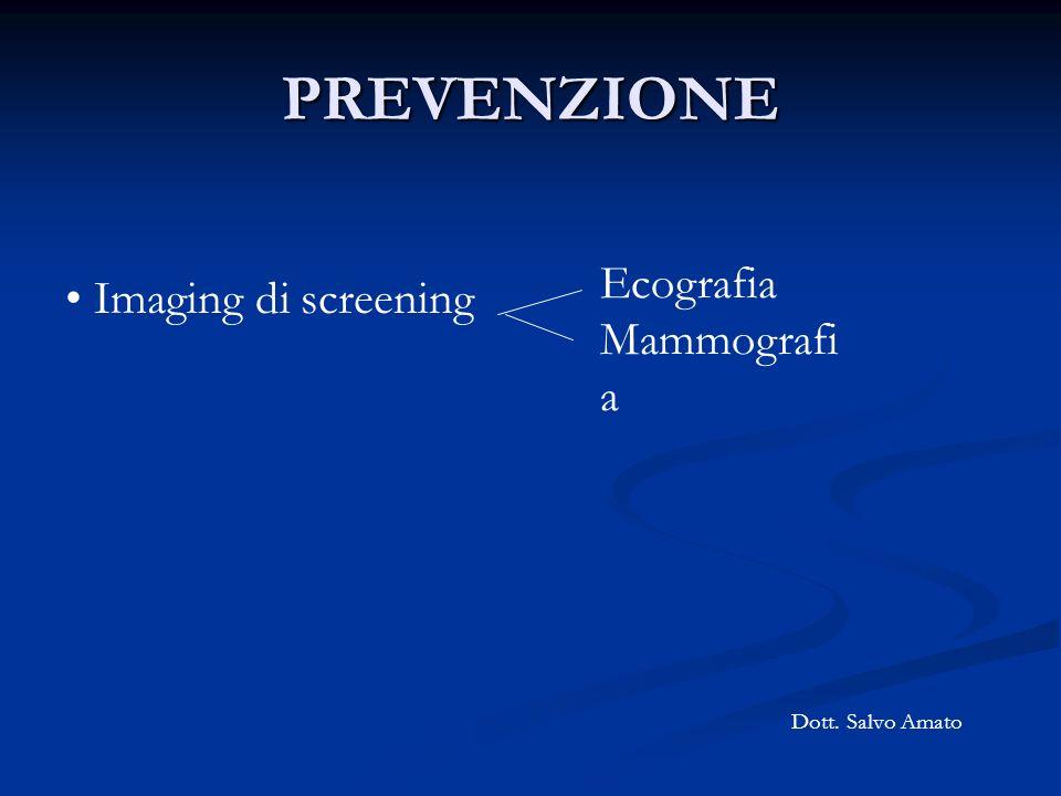 PREVENZIONE Ecografia Mammografia Imaging di screening