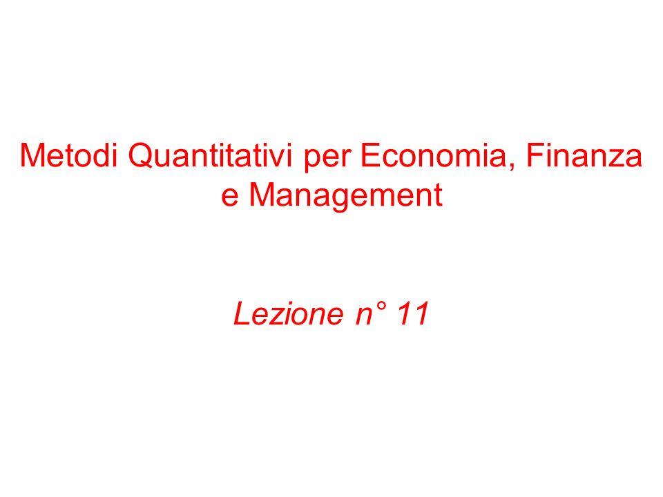 Metodi Quantitativi per Economia, Finanza e Management Lezione n° 11