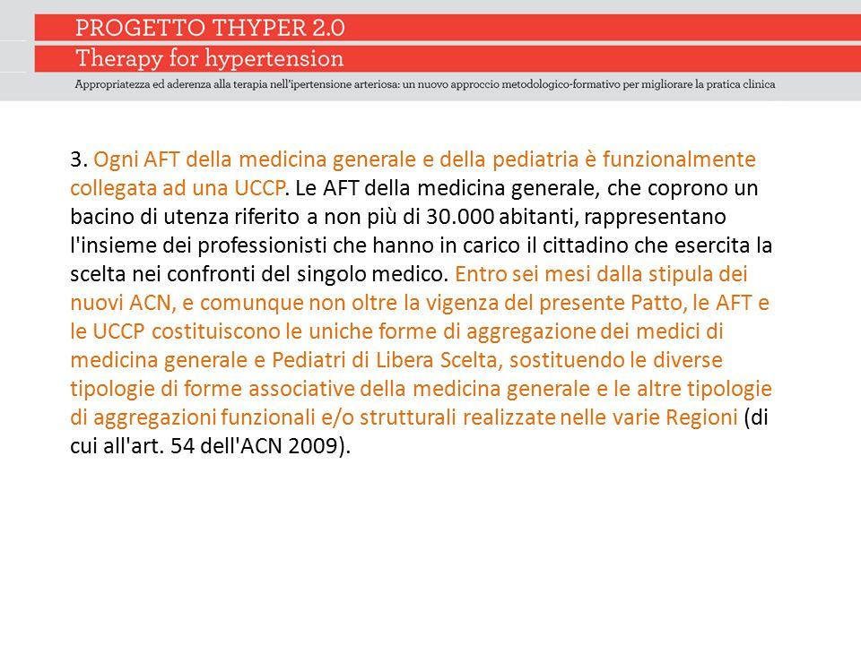3. Ogni AFT della medicina generale e della pediatria è funzionalmente collegata ad una UCCP.