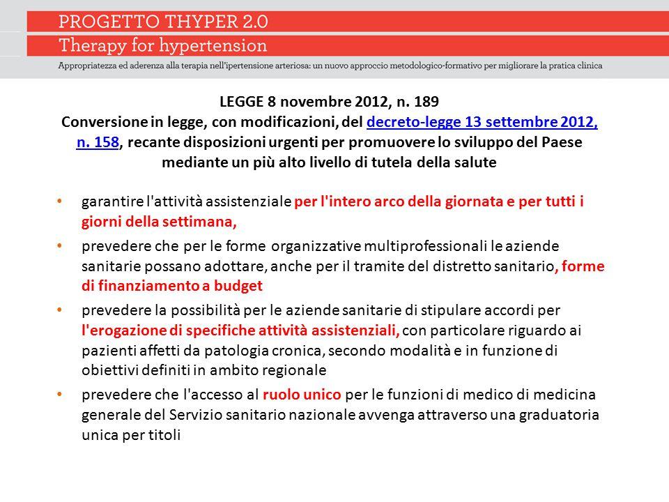 LEGGE 8 novembre 2012, n. 189 Conversione in legge, con modificazioni, del decreto-legge 13 settembre 2012, n. 158, recante disposizioni urgenti per promuovere lo sviluppo del Paese mediante un più alto livello di tutela della salute