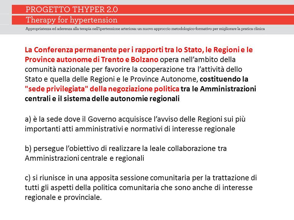 La Conferenza permanente per i rapporti tra lo Stato, le Regioni e le Province autonome di Trento e Bolzano opera nell'ambito della comunità nazionale per favorire la cooperazione tra l'attività dello Stato e quella delle Regioni e le Province Autonome, costituendo la sede privilegiata della negoziazione politica tra le Amministrazioni centrali e il sistema delle autonomie regionali