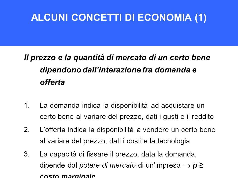 ALCUNI CONCETTI DI ECONOMIA (1)
