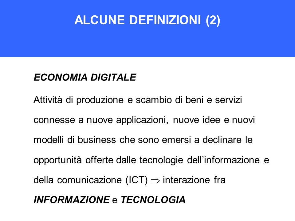 ALCUNE DEFINIZIONI (2) ECONOMIA DIGITALE