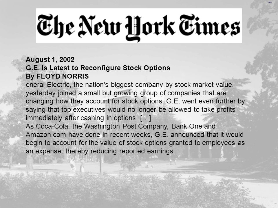August 1, 2002 G.E. Is Latest to Reconfigure Stock Options. By FLOYD NORRIS.