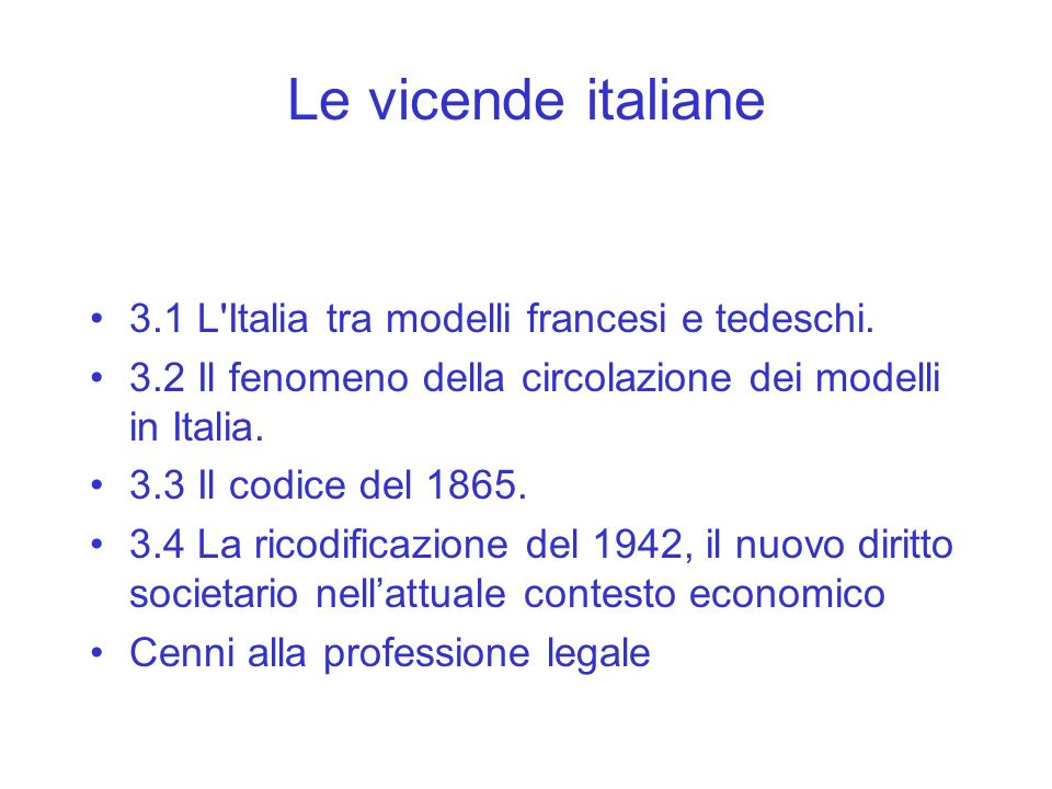 Le vicende italiane 3.1 L Italia tra modelli francesi e tedeschi.