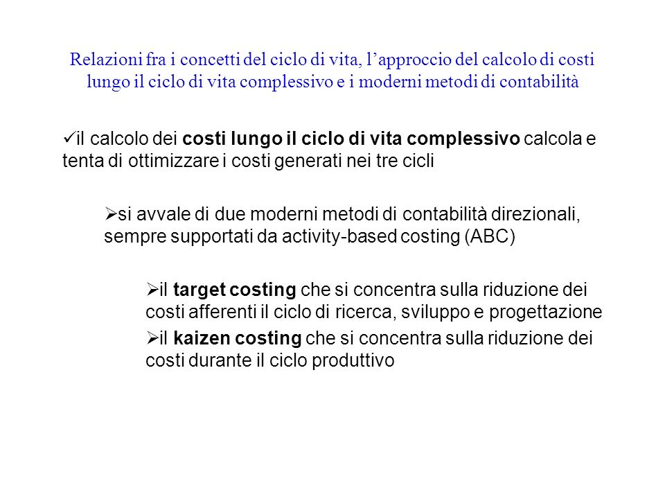 Relazioni fra i concetti del ciclo di vita, l'approccio del calcolo di costi lungo il ciclo di vita complessivo e i moderni metodi di contabilità