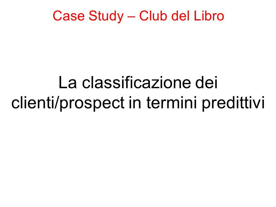 La classificazione dei clienti/prospect in termini predittivi