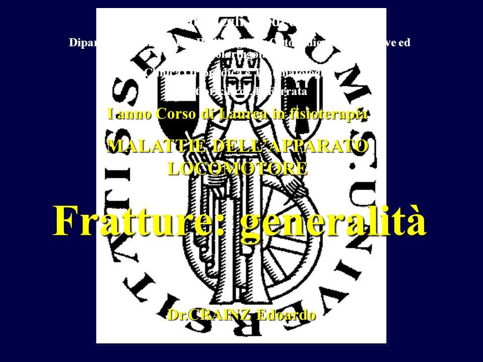 Fratture: generalità MALATTIE DELL'APPARATO LOCOMOTORE