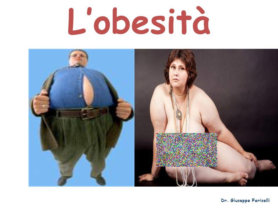 L'obesità Dr. Giuseppe Fariselli