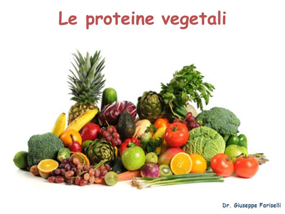 Le proteine vegetali Dr. Giuseppe Fariselli