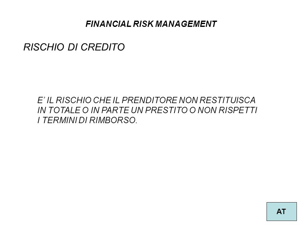 RISCHIO DI CREDITO FINANCIAL RISK MANAGEMENT