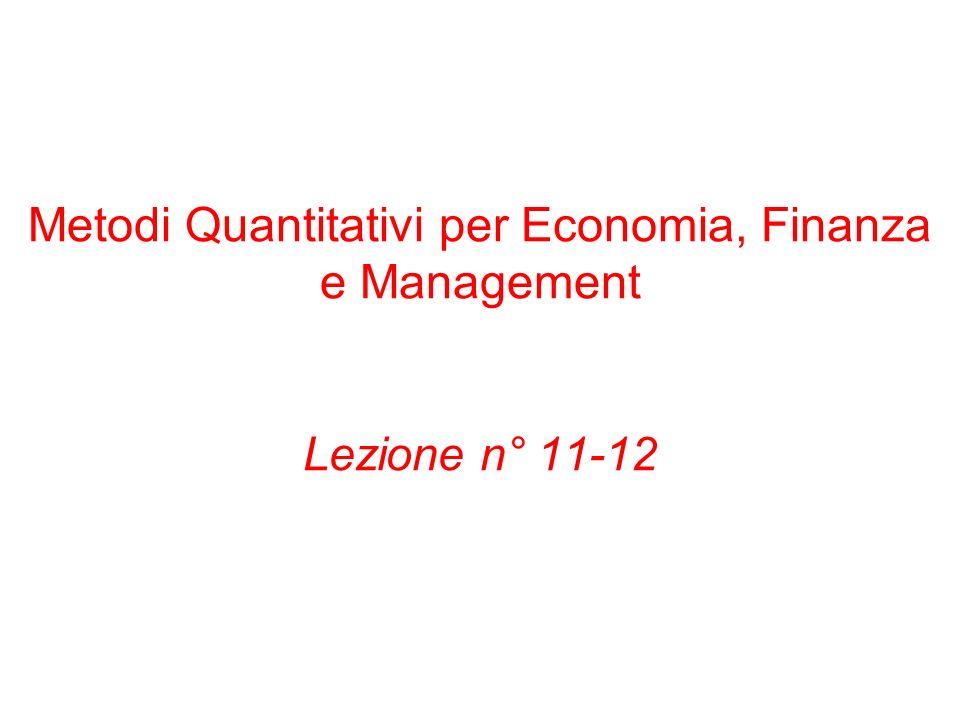 Metodi Quantitativi per Economia, Finanza e Management Lezione n° 11-12