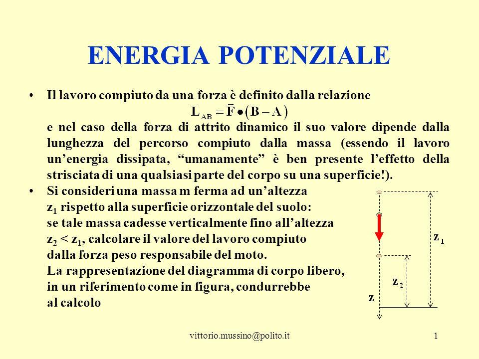ENERGIA POTENZIALE Il lavoro compiuto da una forza è definito dalla relazione.