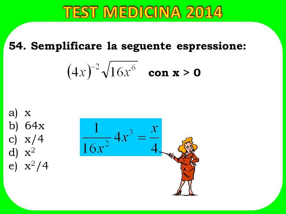 TEST MEDICINA 2014 54. Semplificare la seguente espressione: