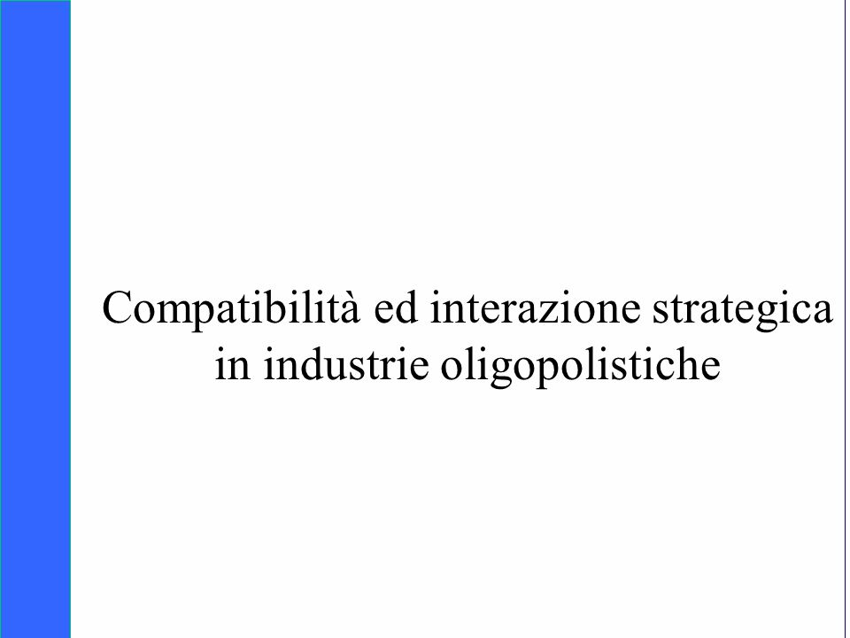 Compatibilità ed interazione strategica in industrie oligopolistiche