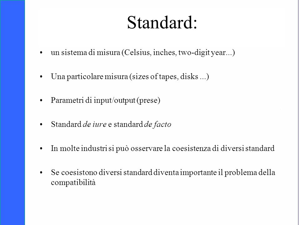 Standard: un sistema di misura (Celsius, inches, two-digit year...)