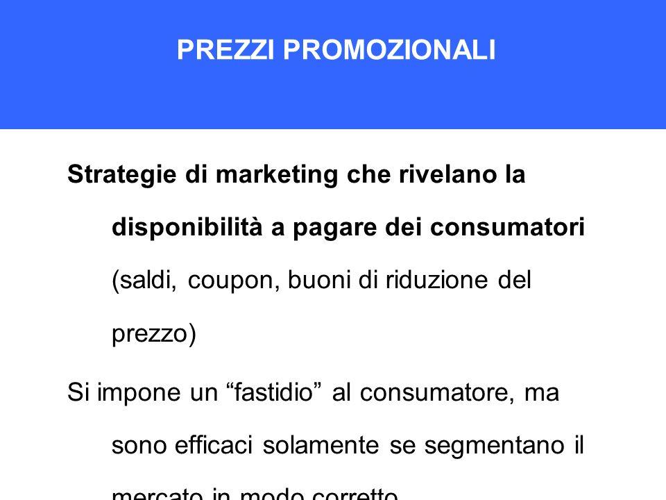 PREZZI PROMOZIONALI Strategie di marketing che rivelano la disponibilità a pagare dei consumatori (saldi, coupon, buoni di riduzione del prezzo)