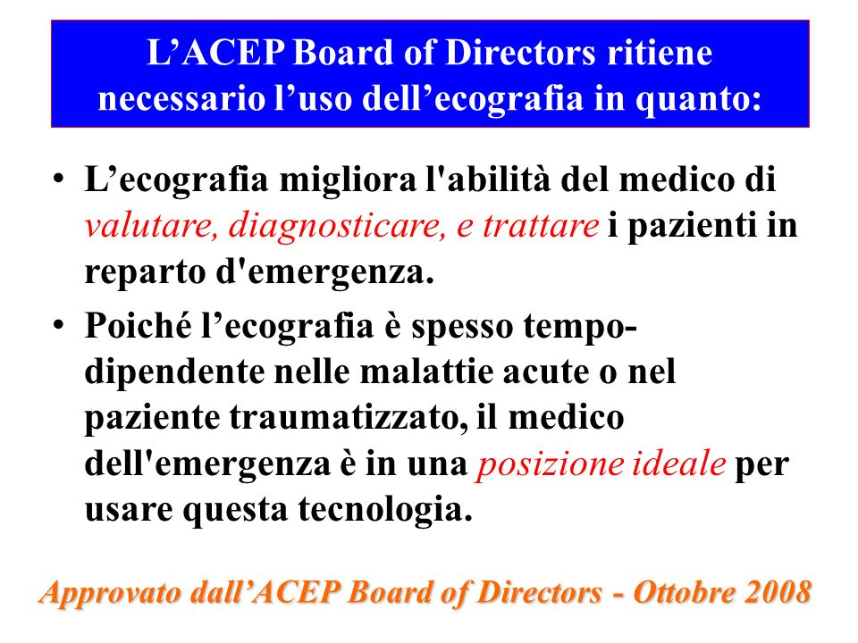 L'ACEP Board of Directors ritiene necessario l'uso dell'ecografia in quanto: