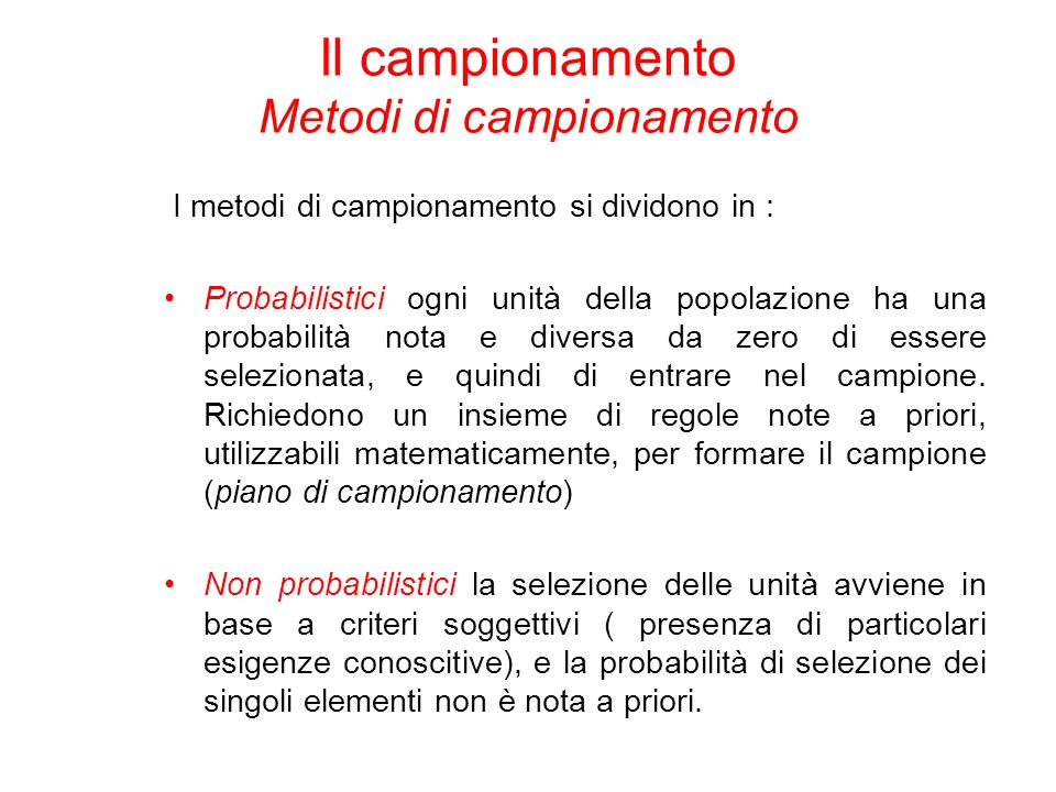 Il campionamento Metodi di campionamento
