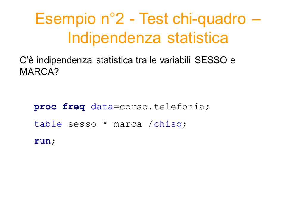 Esempio n°2 - Test chi-quadro – Indipendenza statistica