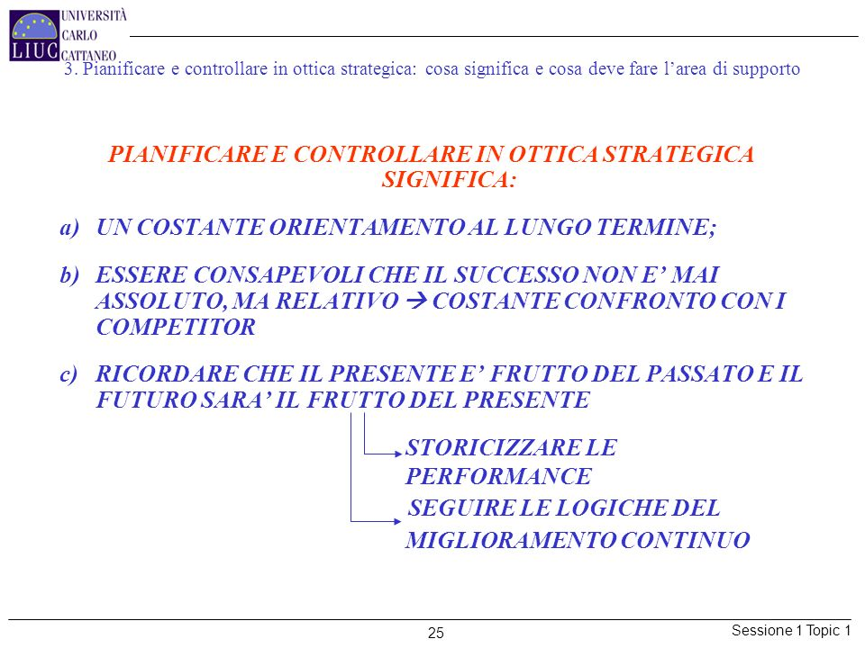 PIANIFICARE E CONTROLLARE IN OTTICA STRATEGICA SIGNIFICA: