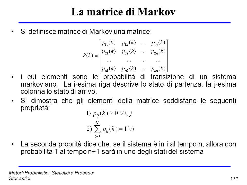 La matrice di Markov Si definisce matrice di Markov una matrice: