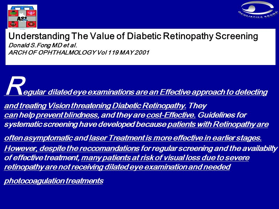 OCULISTICA ARONA Understanding The Value of Diabetic Retinopathy Screening. Donald S.Fong MD et al.