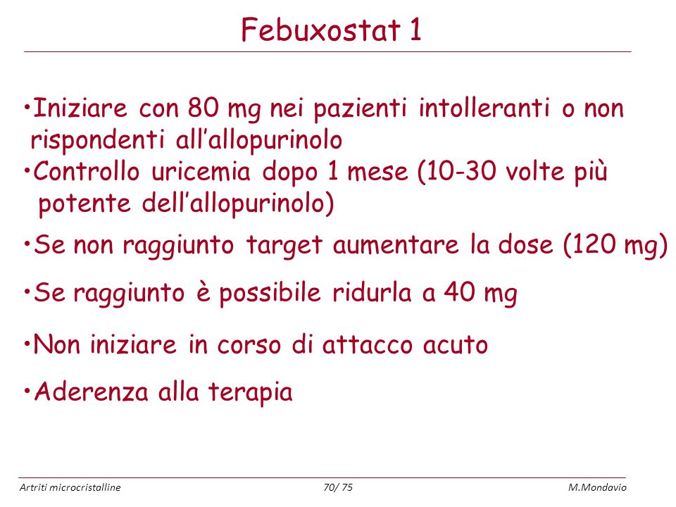 Febuxostat 1 Iniziare con 80 mg nei pazienti intolleranti o non