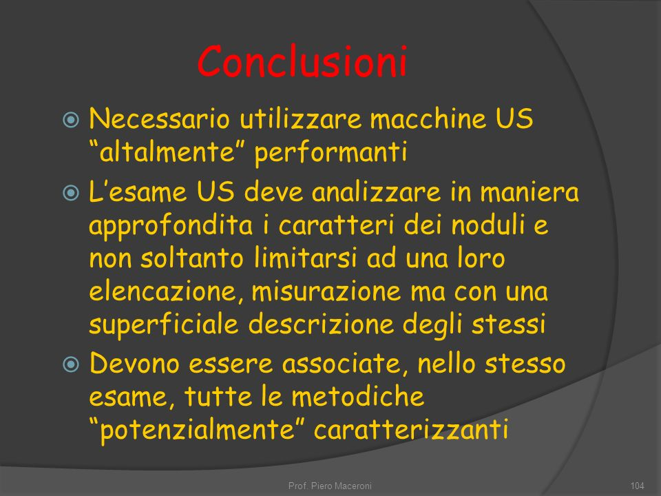Conclusioni Necessario utilizzare macchine US altalmente performanti