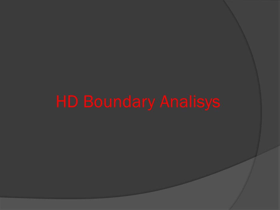 HD Boundary Analisys