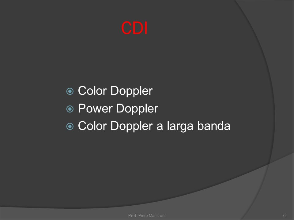 CDI Color Doppler Power Doppler Color Doppler a larga banda