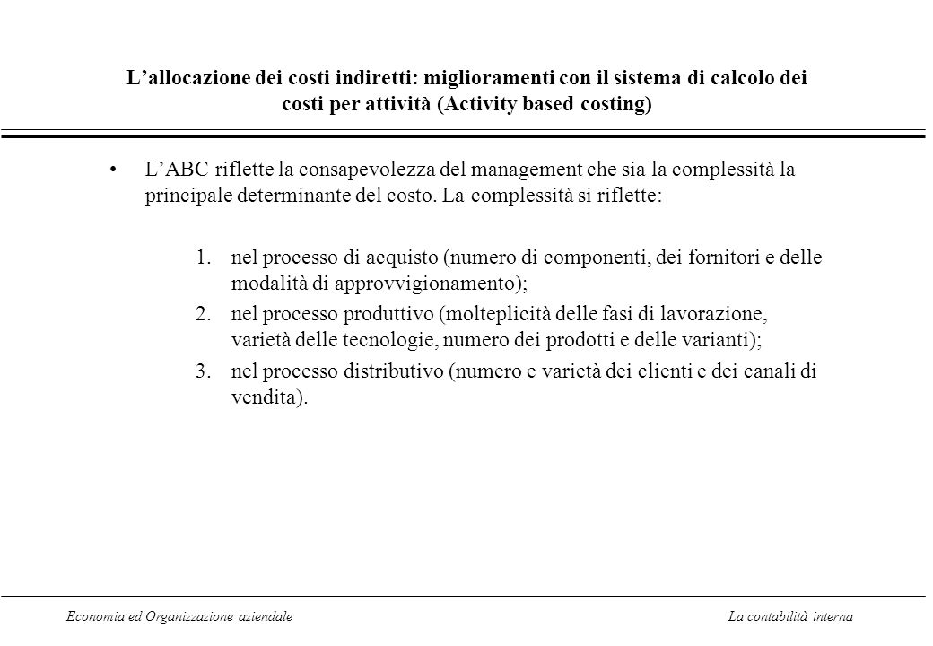 L'allocazione dei costi indiretti: miglioramenti con il sistema di calcolo dei costi per attività (Activity based costing)