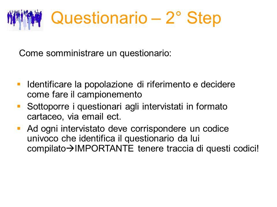 Questionario – 2° Step Come somministrare un questionario: