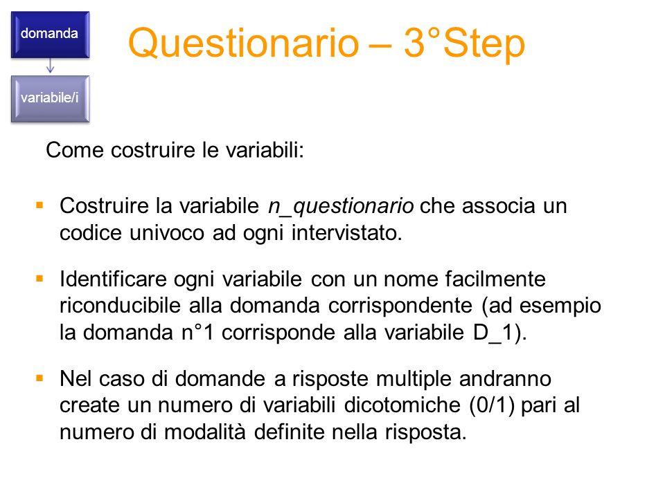 Questionario – 3°Step Come costruire le variabili: