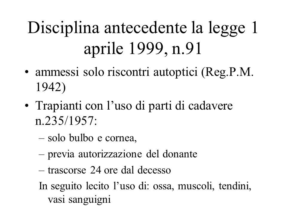 Disciplina antecedente la legge 1 aprile 1999, n.91