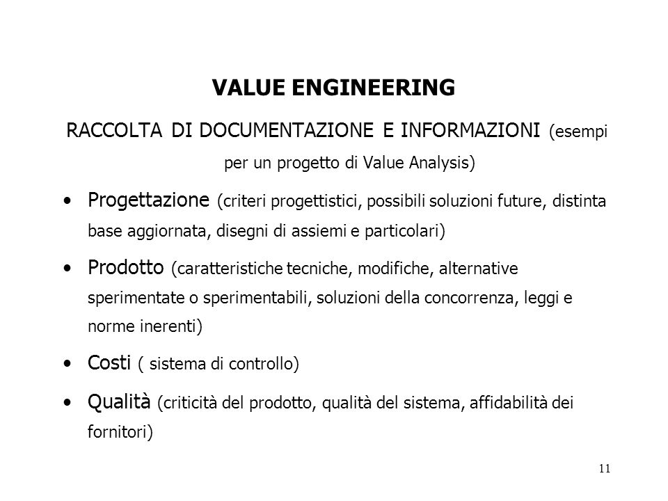 VALUE ENGINEERING RACCOLTA DI DOCUMENTAZIONE E INFORMAZIONI (esempi per un progetto di Value Analysis)