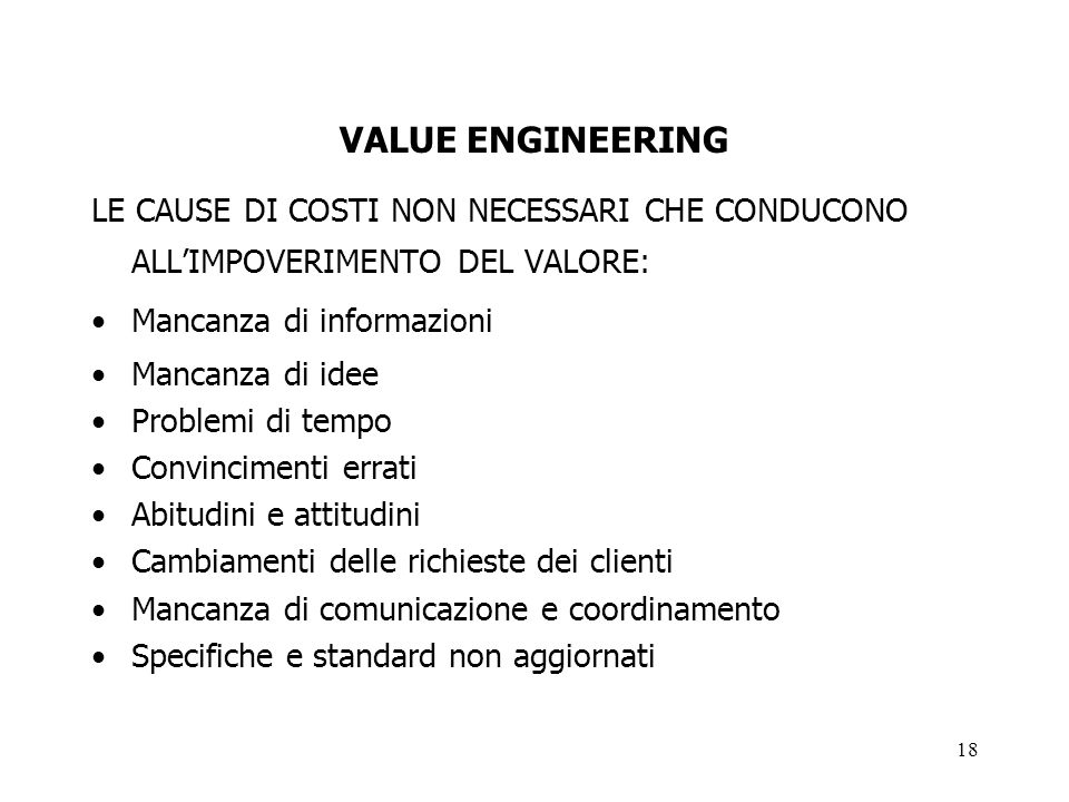 VALUE ENGINEERING LE CAUSE DI COSTI NON NECESSARI CHE CONDUCONO ALL'IMPOVERIMENTO DEL VALORE: Mancanza di informazioni.