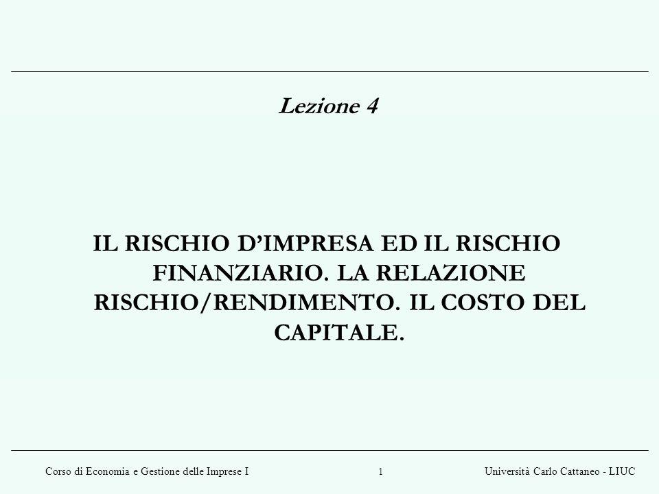 Lezione 4 IL RISCHIO D'IMPRESA ED IL RISCHIO FINANZIARIO.