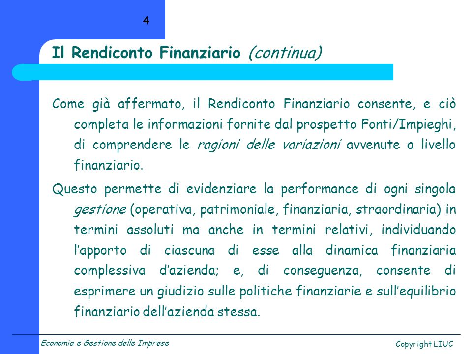 Il Rendiconto Finanziario (continua)