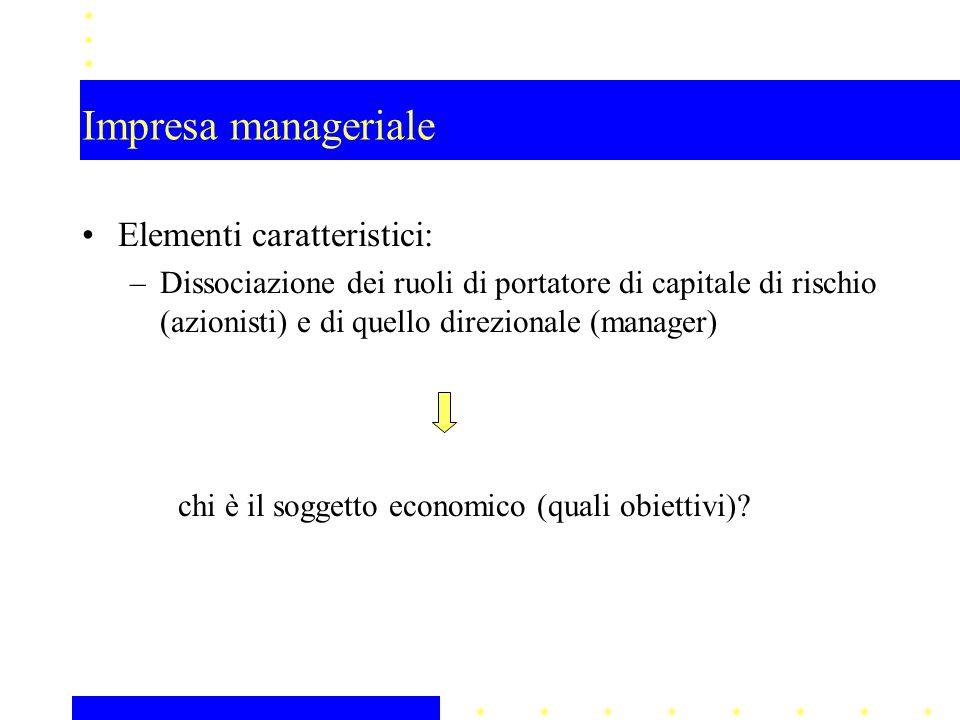 Impresa manageriale Elementi caratteristici: